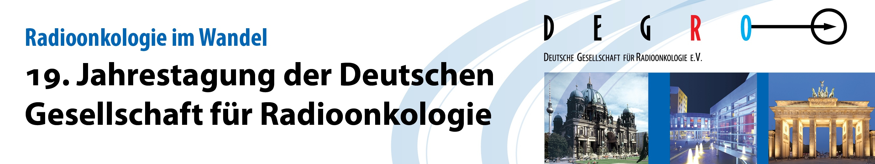 Degro 2013 Radioonkologie im Wandel